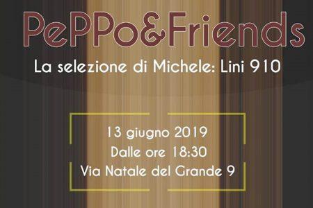 Peppo & Friends: Lini 910 <br> 13 giugno 2019